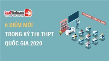 Infographic: 6 điểm mới trong kỳ thi THPT quốc gia 2020