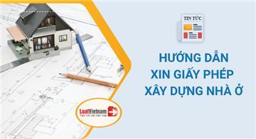 Thủ tục xin giấy phép xây dựng nhà ở đơn giản và nhanh chóng nhất