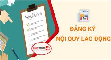 5 lưu ý khi đăng ký nội quy lao động từ năm 2021