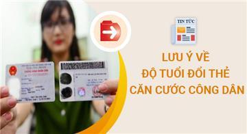 Lưu ý về độ tuổi bắt buộc phải đổi thẻ Căn cước công dân