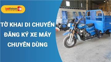 Mẫu Tờ khai di chuyển đăng ký xe máy chuyên dùng