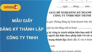 Mẫu Giấy đăng ký thành lập công ty TNHH mới nhất theo Nghị định 122