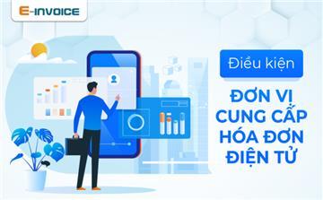 Đơn vị cung cấp hóa đơn điện tử cần đáp ứng những điều kiện gì?