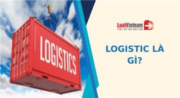 Logistic là gì? Logistic gồm những dịch vụ gì?