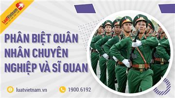 Phân biệt quân nhân chuyên nghiệp và sĩ quan quân đội