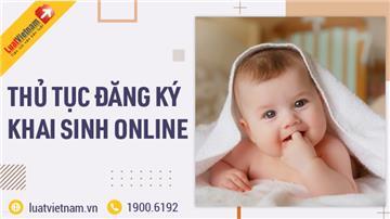 Thủ tục đăng ký khai sinh online mới nhất