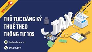Hồ sơ, thủ tục đăng ký thuế lần đầu theo Thông tư 105