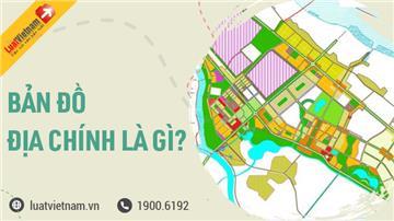 Bản đồ địa chính là gì? Thủ tục trích lục bản đồ địa chính