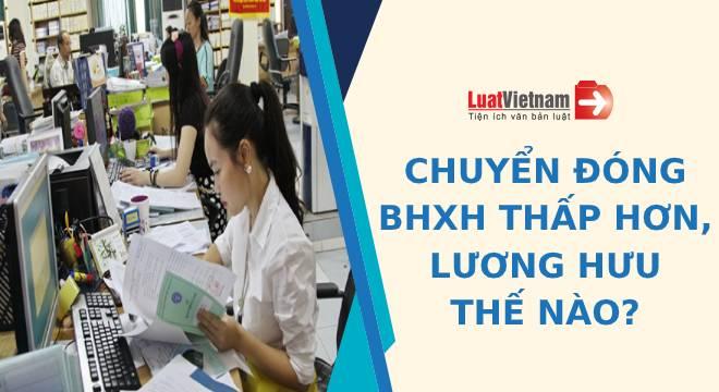 Chuyển đóng BHXH mức thấp hơn, lương hưu tính thế nào?