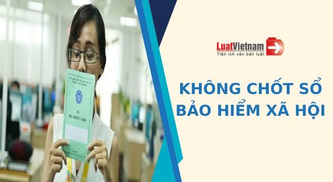 Không chốt sổ BHXH cho người lao động, doanh nghiệp bị phạt