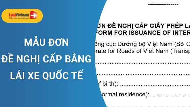 Mẫu Đơn đề nghị cấp bằng lái xe quốc tế chuẩn Thông tư 29