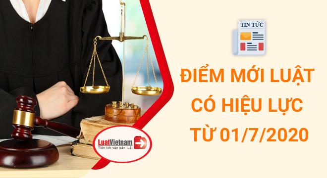 điểm mới 12 Luật có hiệu lực từ 01/7/2020