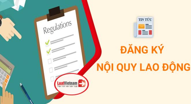 5 lưu ý khi đăng ký nội quy lao động từ 2021