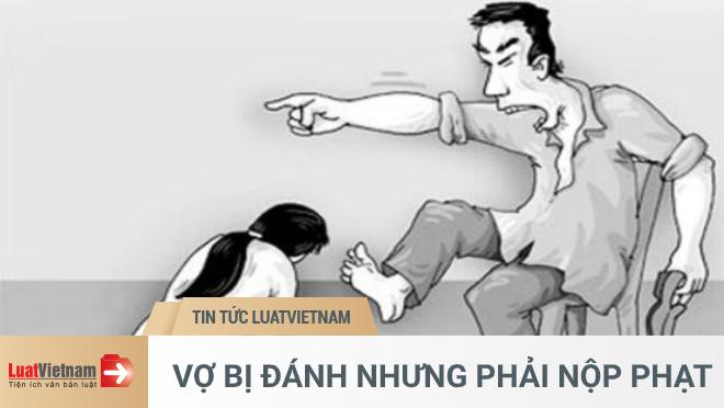 vợ bị đánh nhưng vẫn phải nộp phạt