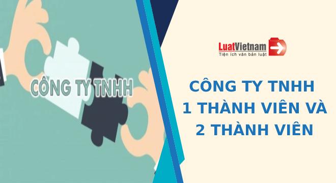 Cong ty TNHH 1 thanh vien va 2 thanh vien