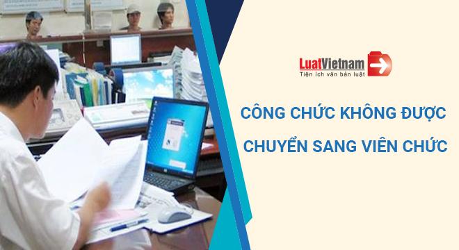 cong chuc khong duoc chuyen sang vien chuc