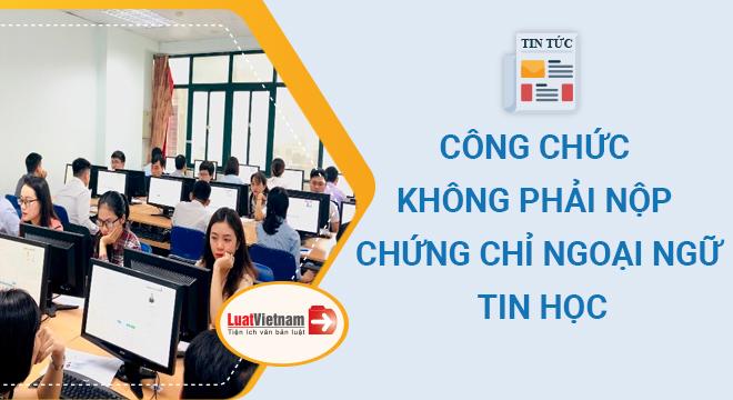 cong chuc khong phai nop chung chi ngoai ngu tin hoc