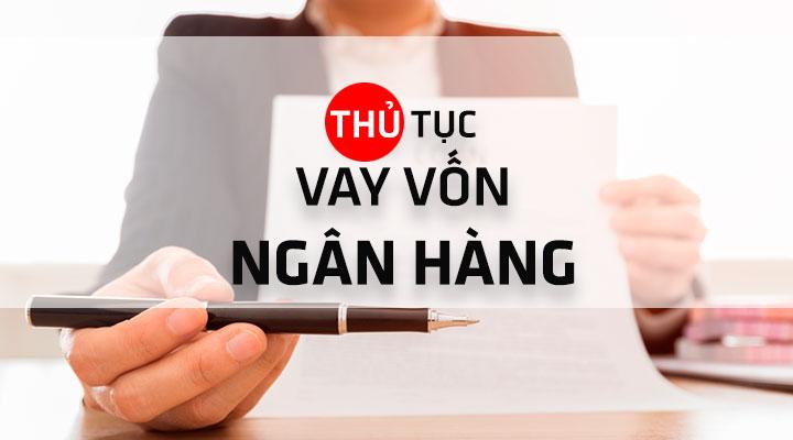 thu-tuc-vay-von-ngan-hang