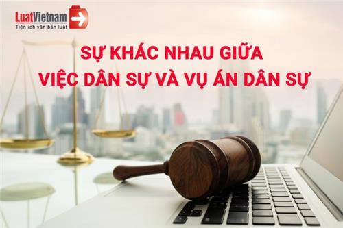 Phân biệt sự khác nhau giữa việc dân sự và vụ án dân sự