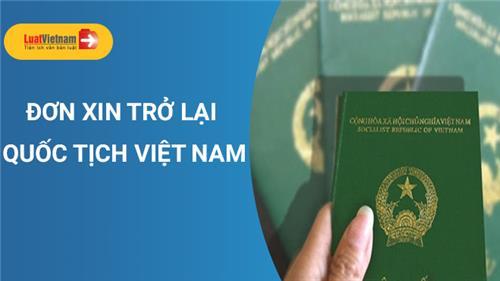 Mẫu Đơn xin trở lại quốc tịch Việt Nam áp dụng hiện hành