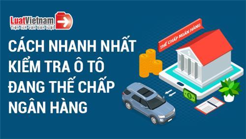 Infographic: Cách nhanh nhất để kiểm tra xe ô tô thế chấp ngân hàng