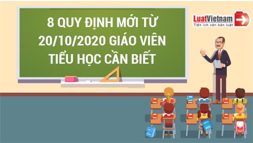 Infographic: 8 quy định mới từ 20/10/2020 giáo viên tiểu học cần biết