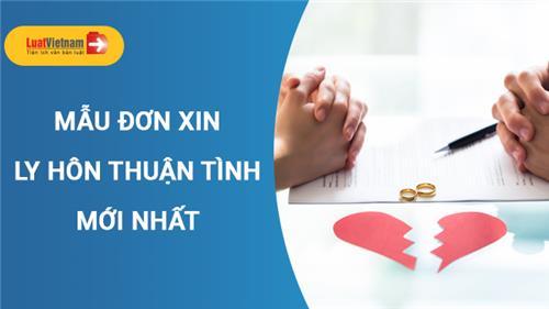 Mẫu Đơn ly hôn thuận tình chuẩn 2021 và hướng dẫn cách viết