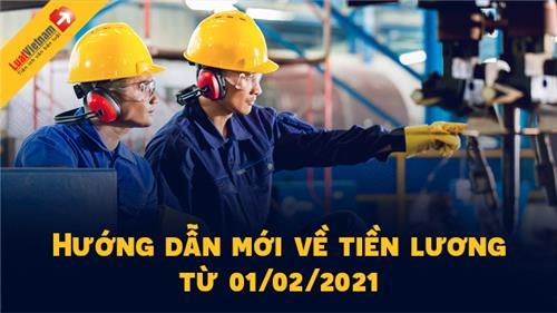 4 hướng dẫn mới về tiền lương áp dụng từ 01/02/2021