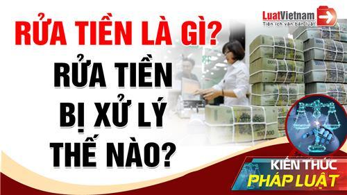 Video: Rửa tiền là gì? Tội rửa tiền bị xử lý thế nào?