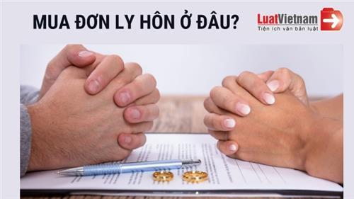 Vợ, chồng cần biết: Mua đơn ly hôn ở đâu?