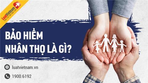 Bảo hiểm nhân thọ là gì? Khác gì so với bảo hiểm xã hội?