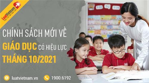 Chính sách mới về giáo dục có hiệu lực trong tháng 10/2021