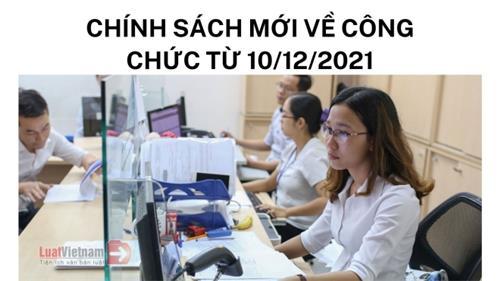 Chính sách mới quan trọng công chức cần biết từ 10/12/2021